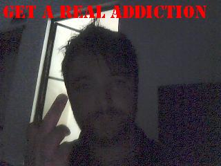 get a real addiction